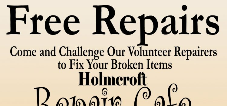 Repair Cafe Holmcroft Poster - version 3 copy - cut in half
