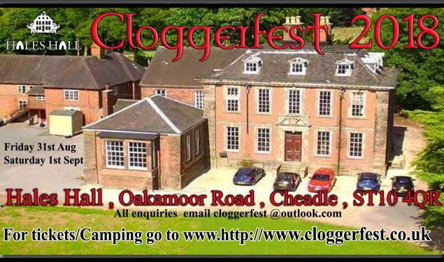 Cloggerfest 31st Aug – 1st Sep 2018 – Hales Hall, Cheadle